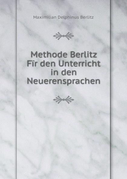 Maximilian Delphinus Berlitz Methode Berlitz Fir den Unterricht in den Neueren Sprachen german verb berlitz handbook