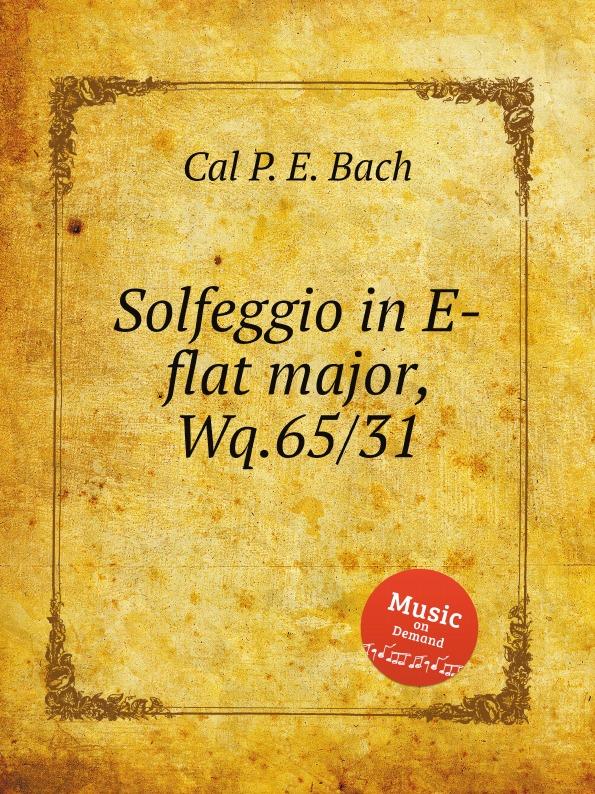 Cal P. E. Bach Solfeggio in E-flat major, Wq.65/31 cal p e bach sonata in a major wq 65 32