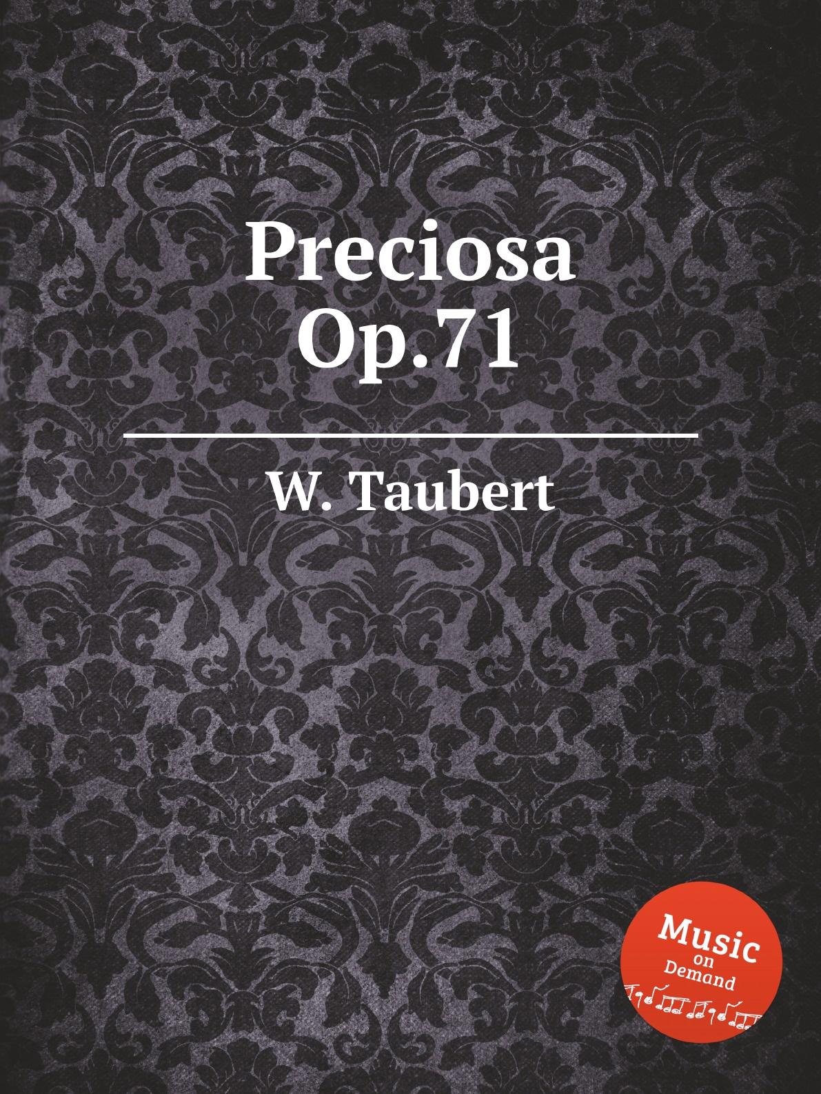 W. Taubert Preciosa, Op.71 w taubert 6 gesange op 151