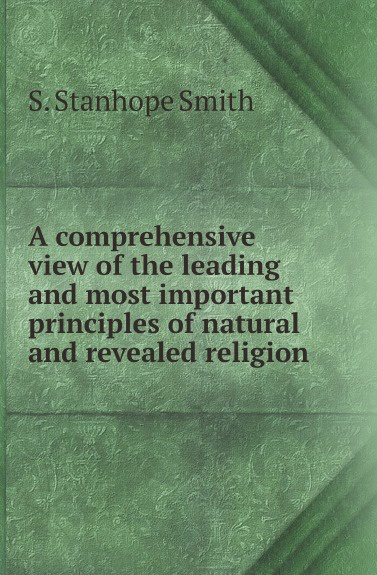 S. Stanhope Smith A comprehensive view of the leading and most important principles of natural and revealed religion william warburton principles of natural and revealed religion vol 2
