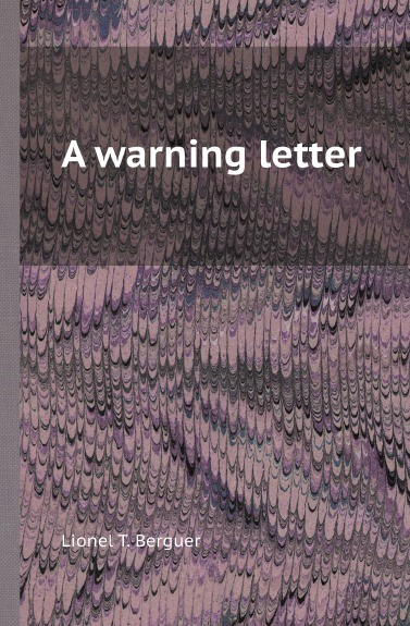 Lionel T. Berguer A warning letter lionel thomas berguer tatler
