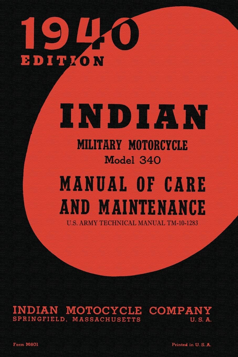Indian Motocycle Company Indian Military Motorcycle Model 340 Manual of Care and Maintenance