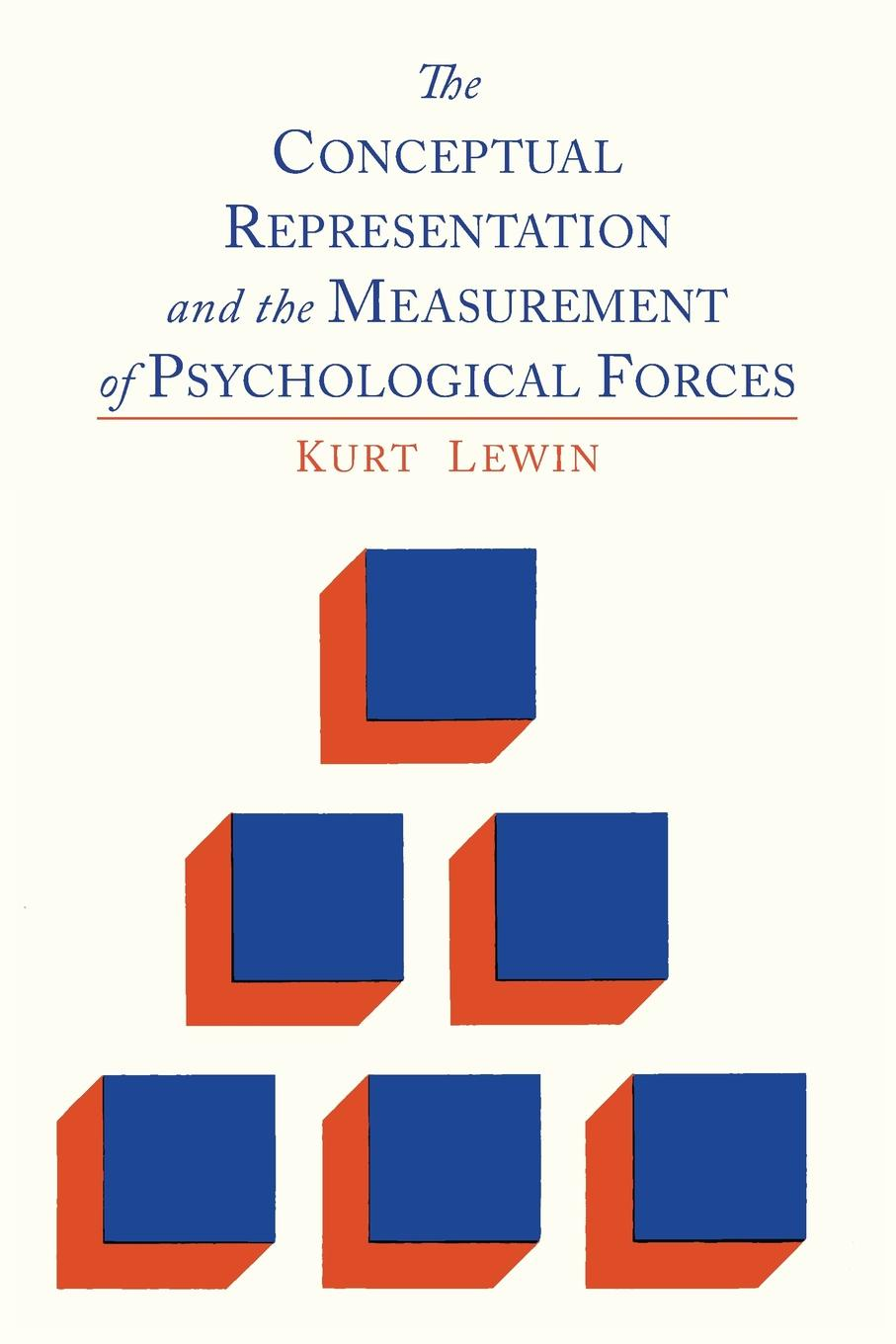Kurt Lewin The Conceptual Representation and the Measurement of Psychological Forces thomas britt w organizational psychology a scientist practitioner approach