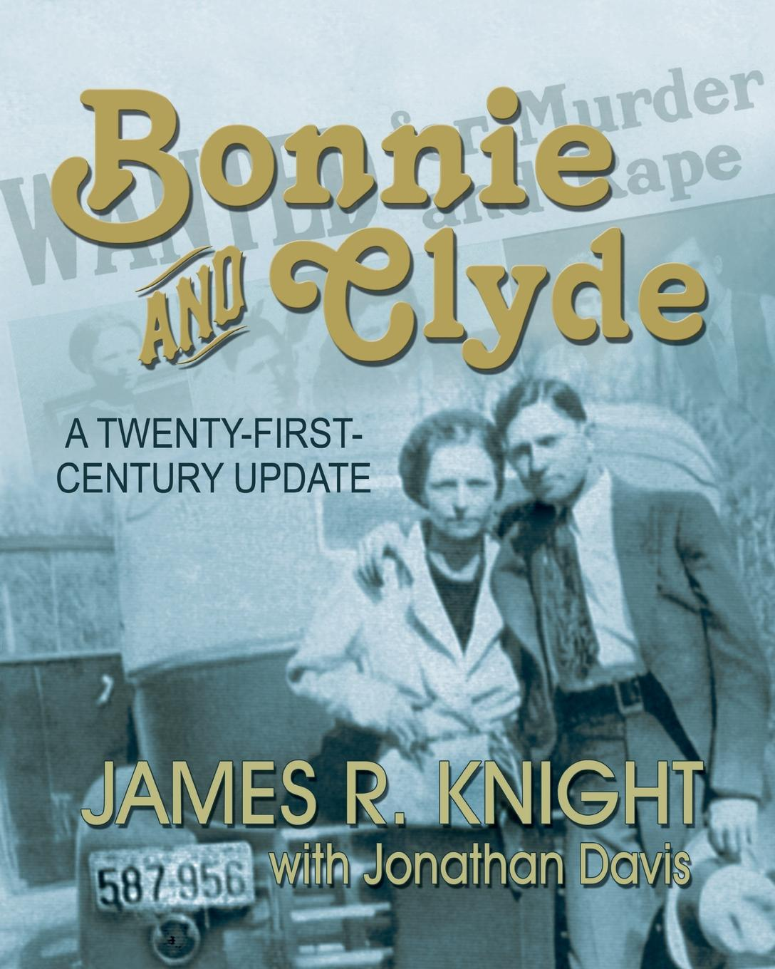 James R. Knight Bonnie and Clyde. A Twenty-First-Century Update people of the twenty first century