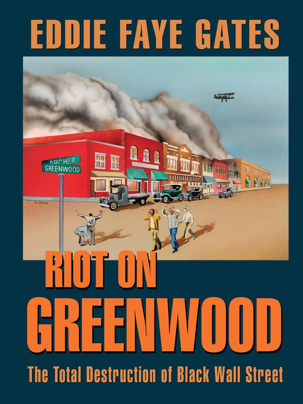 Eddie Faye Gates Riot on Greenwood. The Total Destruction of Black Wall Street josephine scribner gates the story of live dolls being an account of how on a certain june morning