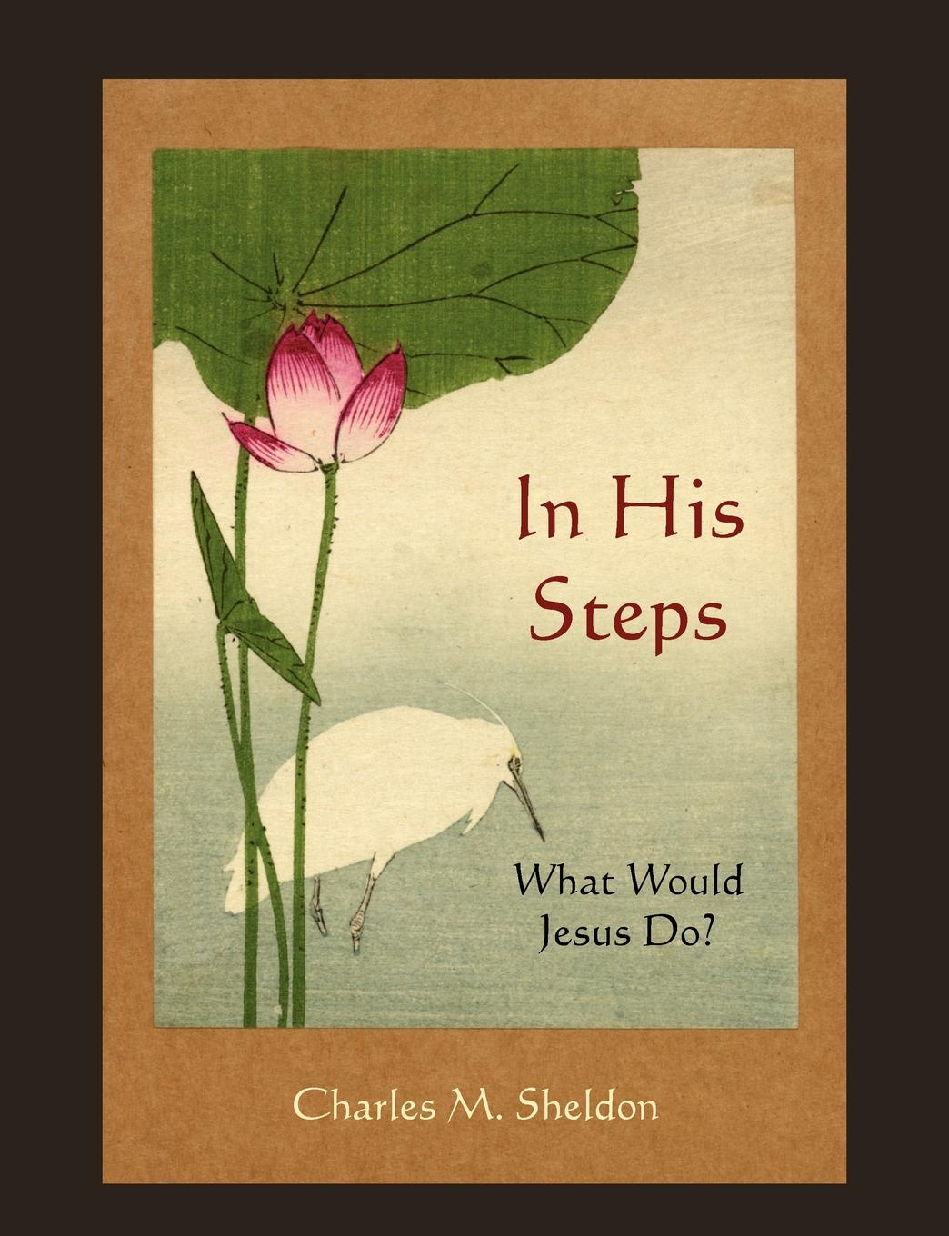 Charles M. Sheldon In His Steps. What Would Jesus Do. master of the game м sheldon