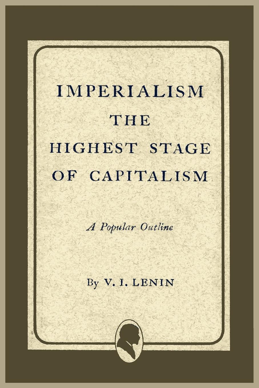 Vladimir Ilich Lenin Imperialism the Highest Stage of Capitalism robert dalglish lenin s casino