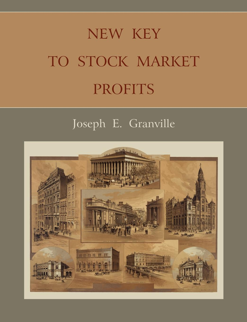 Joseph E. Granville New Key to Stock Market Profits