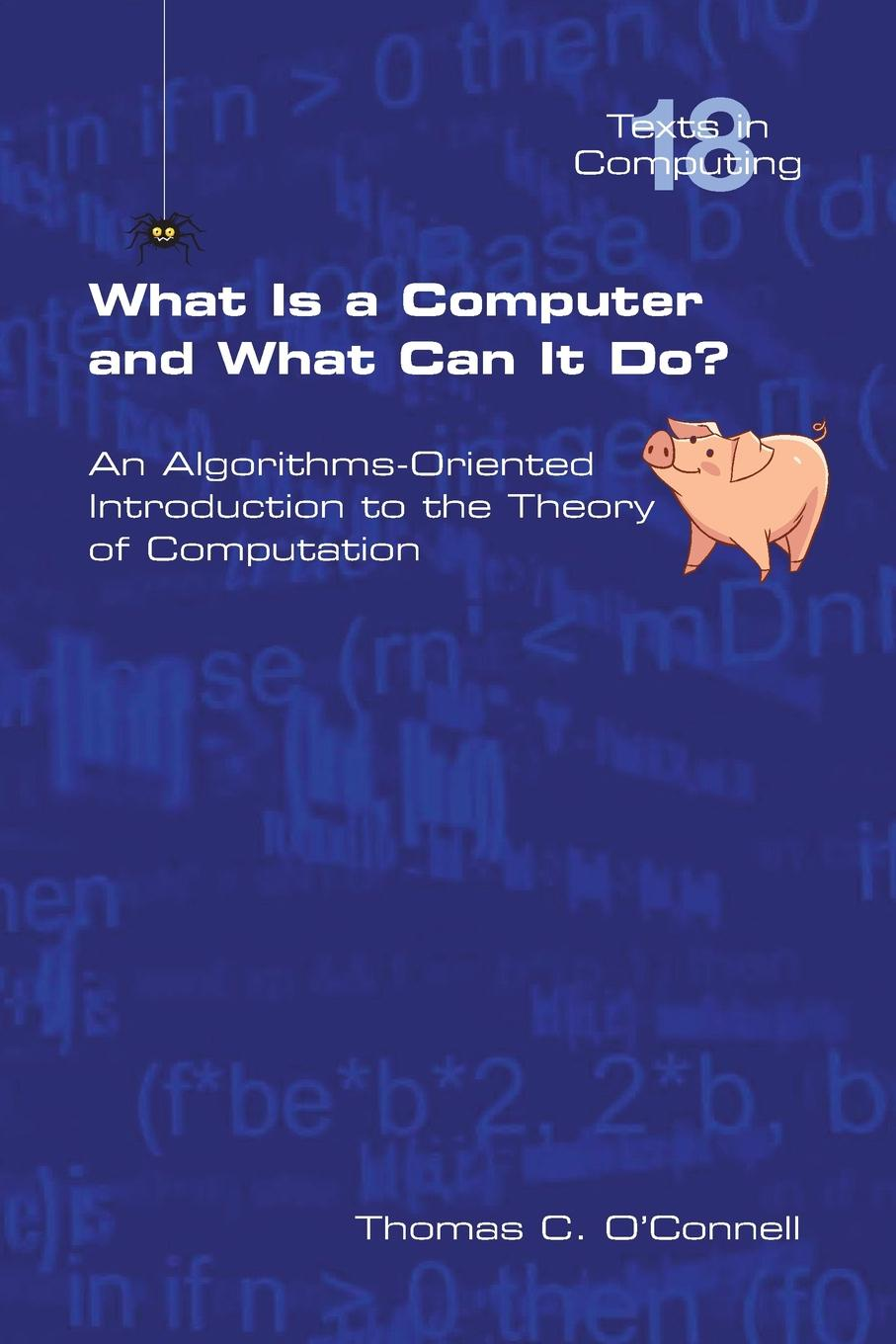 Thomas C. O'Connell What Is a Computer and What Can It Do. цены