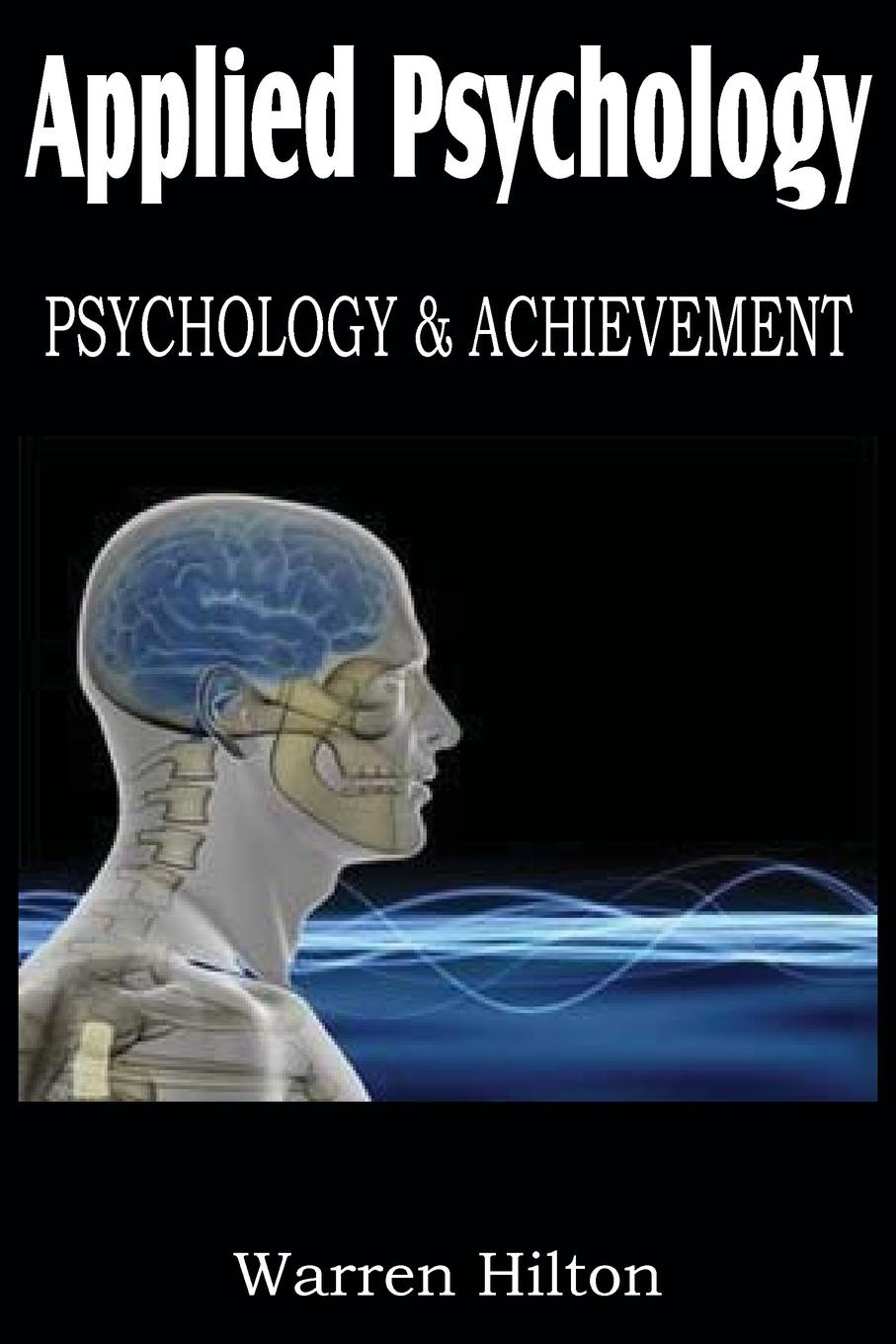 Warren Hilton Applied Psychology, Psychology and Achievement недорго, оригинальная цена