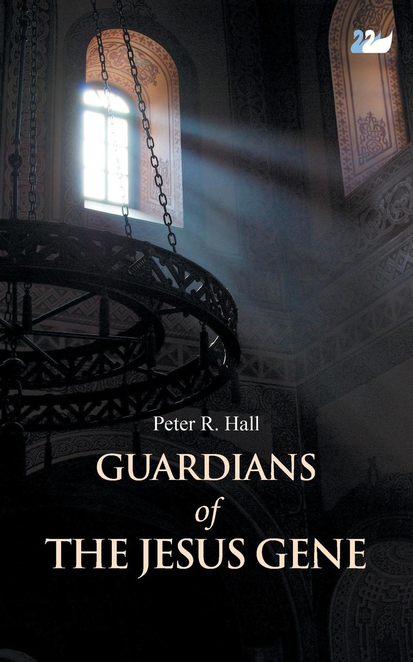 Peter R. Hall Guardians of the Jesus Gene rome and jerusalem