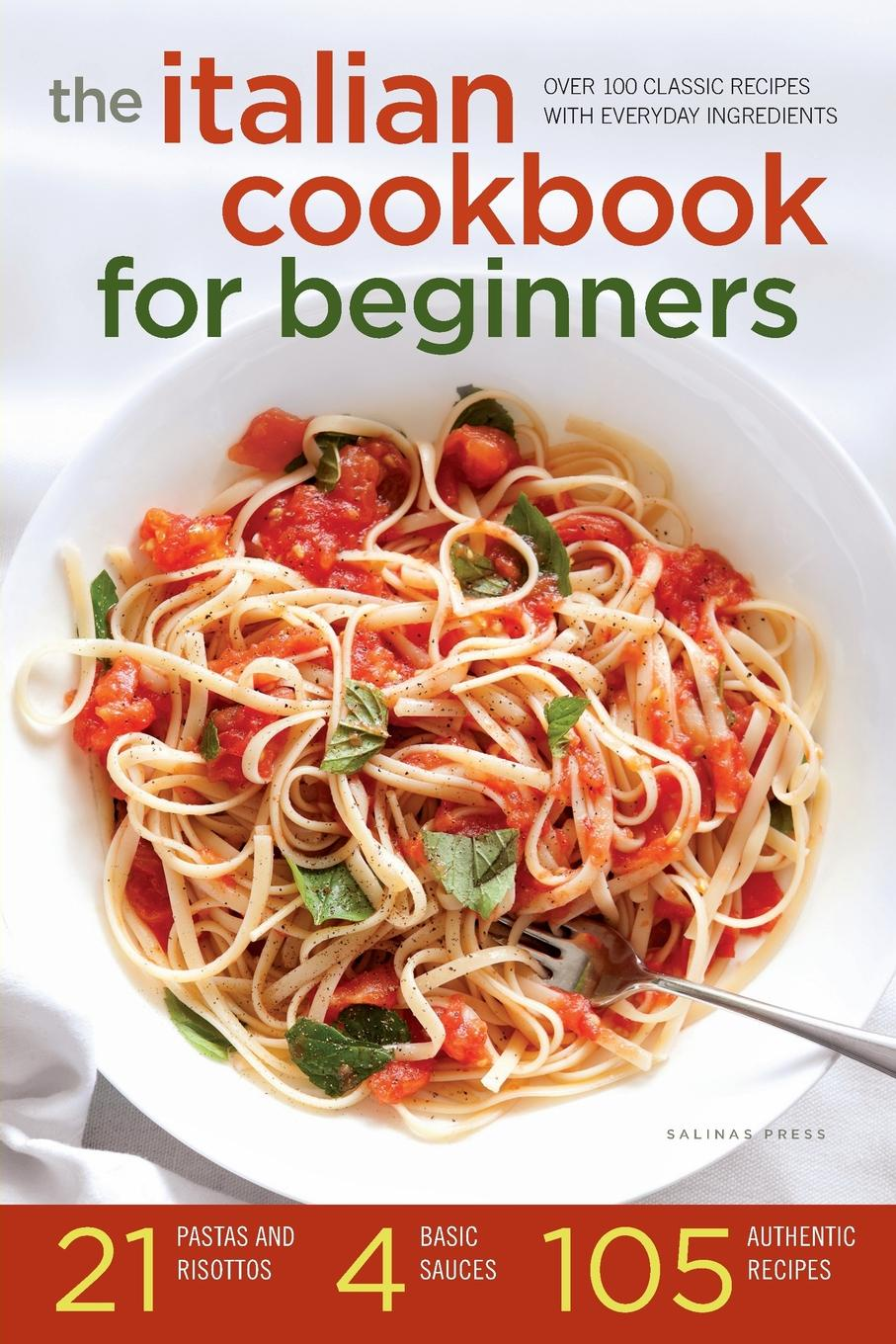 Salinas Press Italian Cookbook for Beginners. Over 100 Classic Recipes with Everyday Ingredients the coconut miracle cookbook