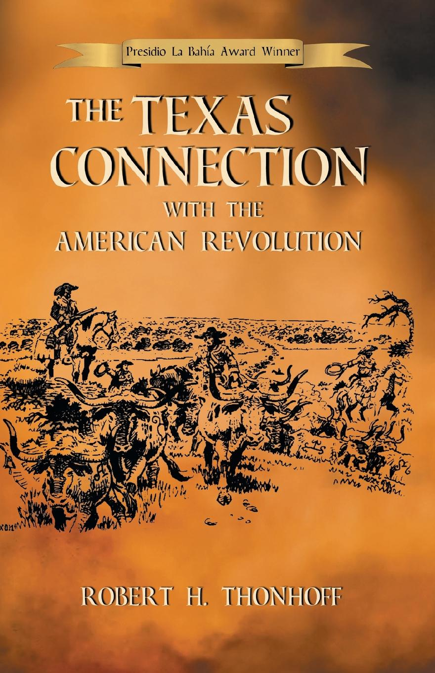 Robert H. Thonhoff The Texas Connection with the American Revolution gary b nash forgotten fifth – african americans in the age of revolution
