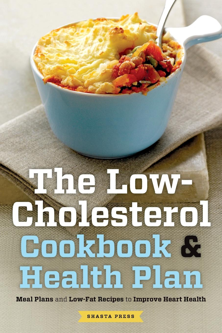 Shasta Press Low Cholesterol Cookbook . Health Plan. Meal Plans and Low-Fat Recipes to Improve Heart Health michael rychlik fortified foods with vitamins analytical concepts to assure better and safer products