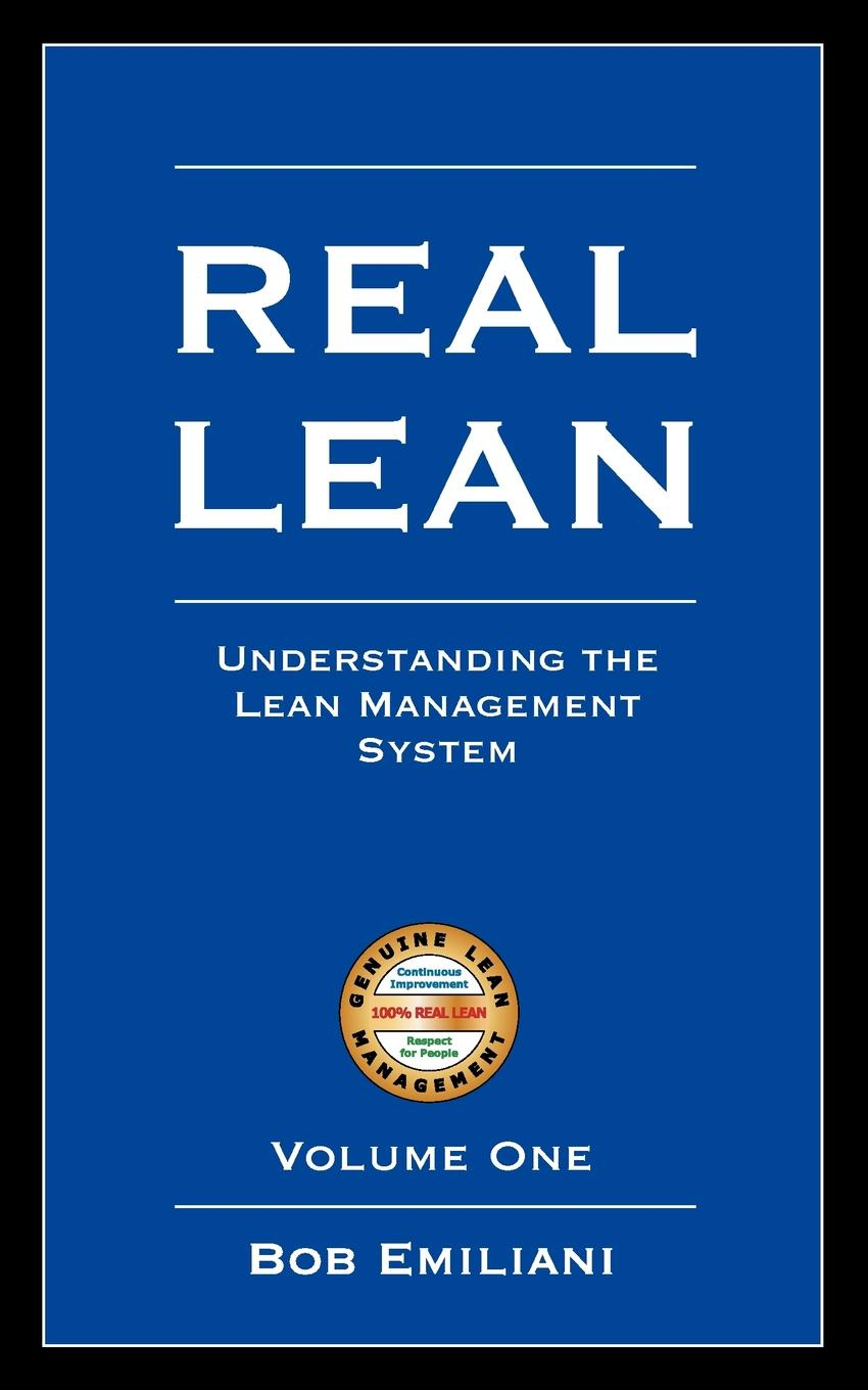 Bob Emiliani Real Lean. Understanding the Lean Management System (Volume One) sarah lean a horse for angel