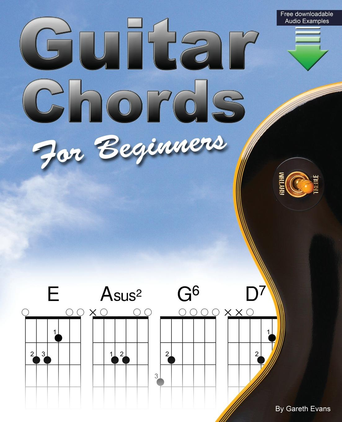 Gareth Evans Guitar Chords for Beginners. Beginners Guitar Chord Book with Open Chords and More dan lupo guitar chords major 7 chords