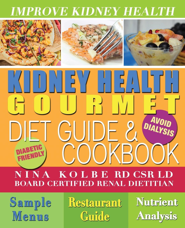 Nina Kolbe Kidney Health Gourmet Diet Guide . Cookbook anatomical model of kidney human kidney anatomy model