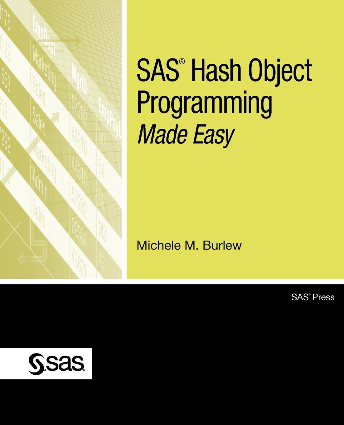 Michele M. Burlew SAS Hash Object Programming Made Easy pena william m problem seeking an architectural programming primer