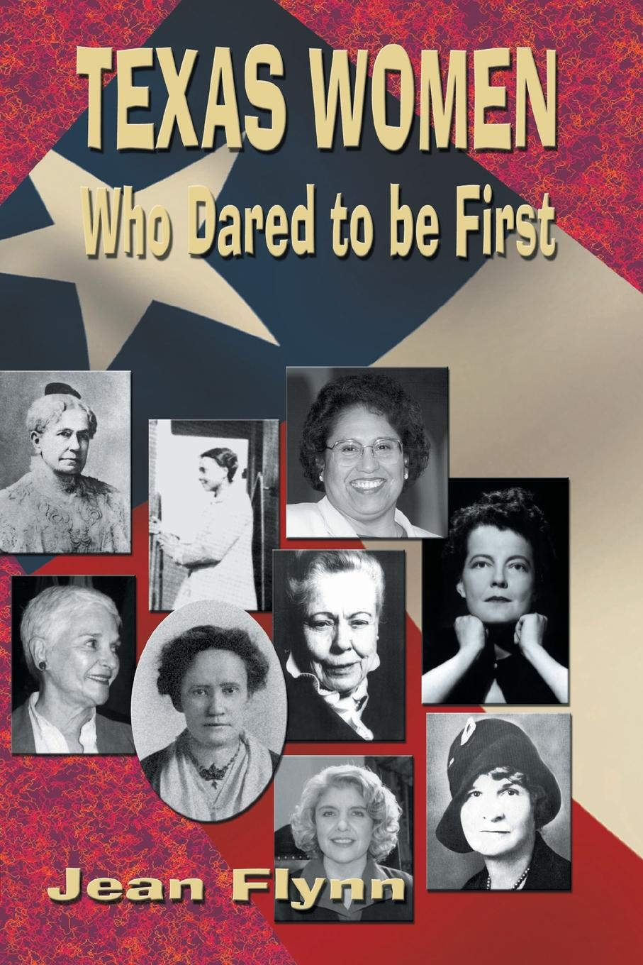 Jean Flynn Texas Women Who Dared to Be First patricia thayer jared s texas homecoming