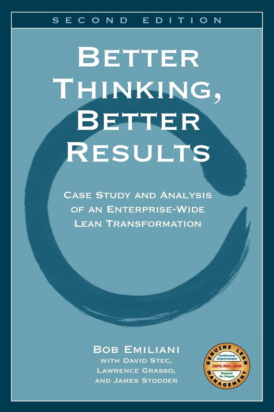 Bob Emiliani Better Thinking, Better Results david parmenter the financial controller and cfo s toolkit lean practices to transform your finance team
