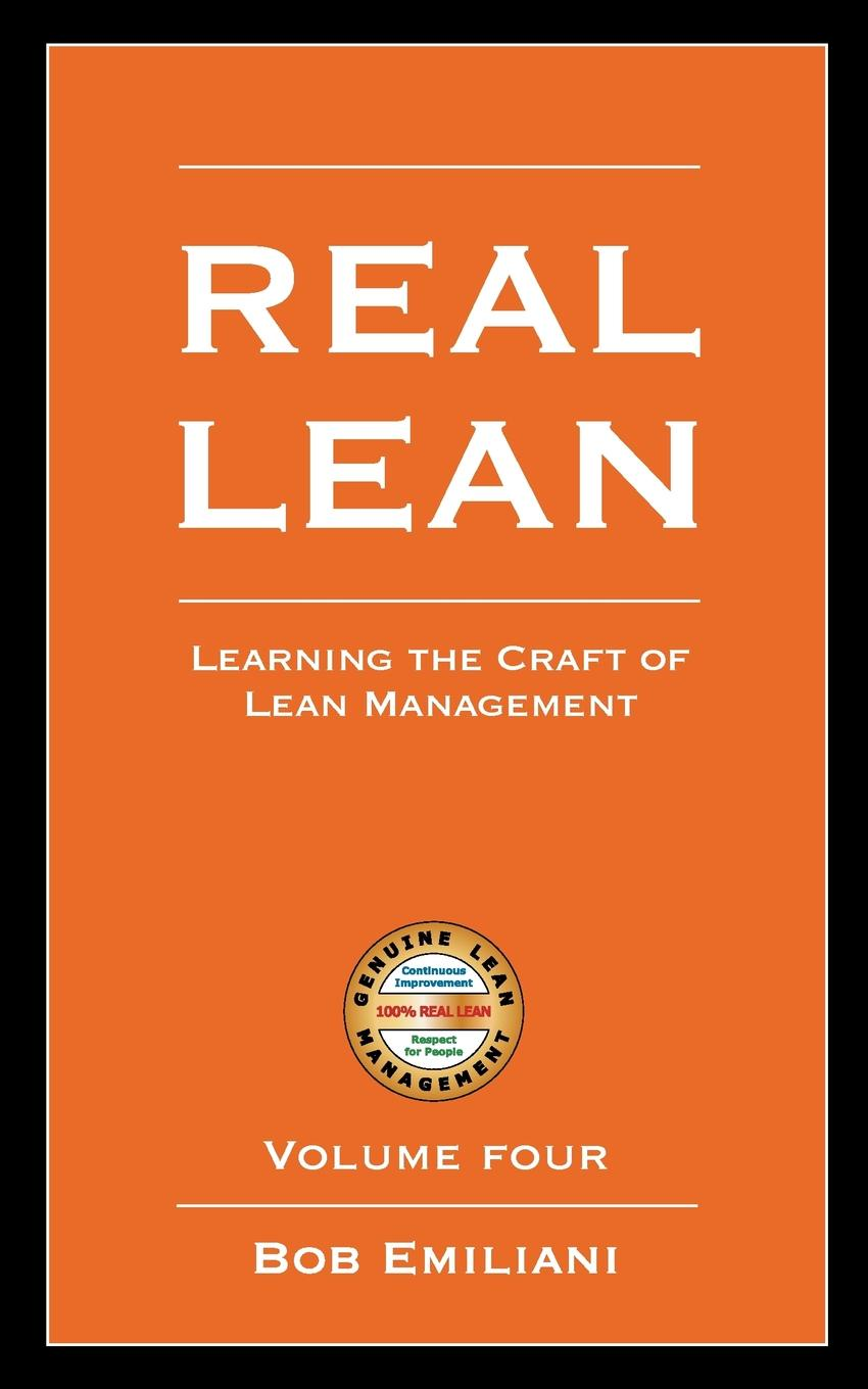 Bob Emiliani Real Lean. Learning the Craft of Lean Management (Volume Four) sarah lean the sand dog page 9