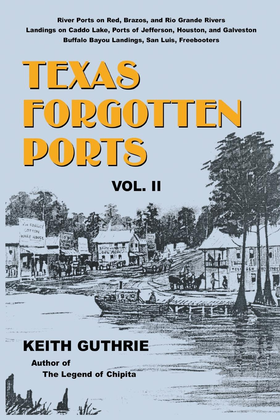 Keith Guthrie Texas Forgotten Ports - Volume II the ports of call ensemble the ports of call ensemble tropical sundays