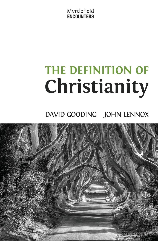 David W. Gooding, John C. Lennox The Definition of Christianity цена и фото