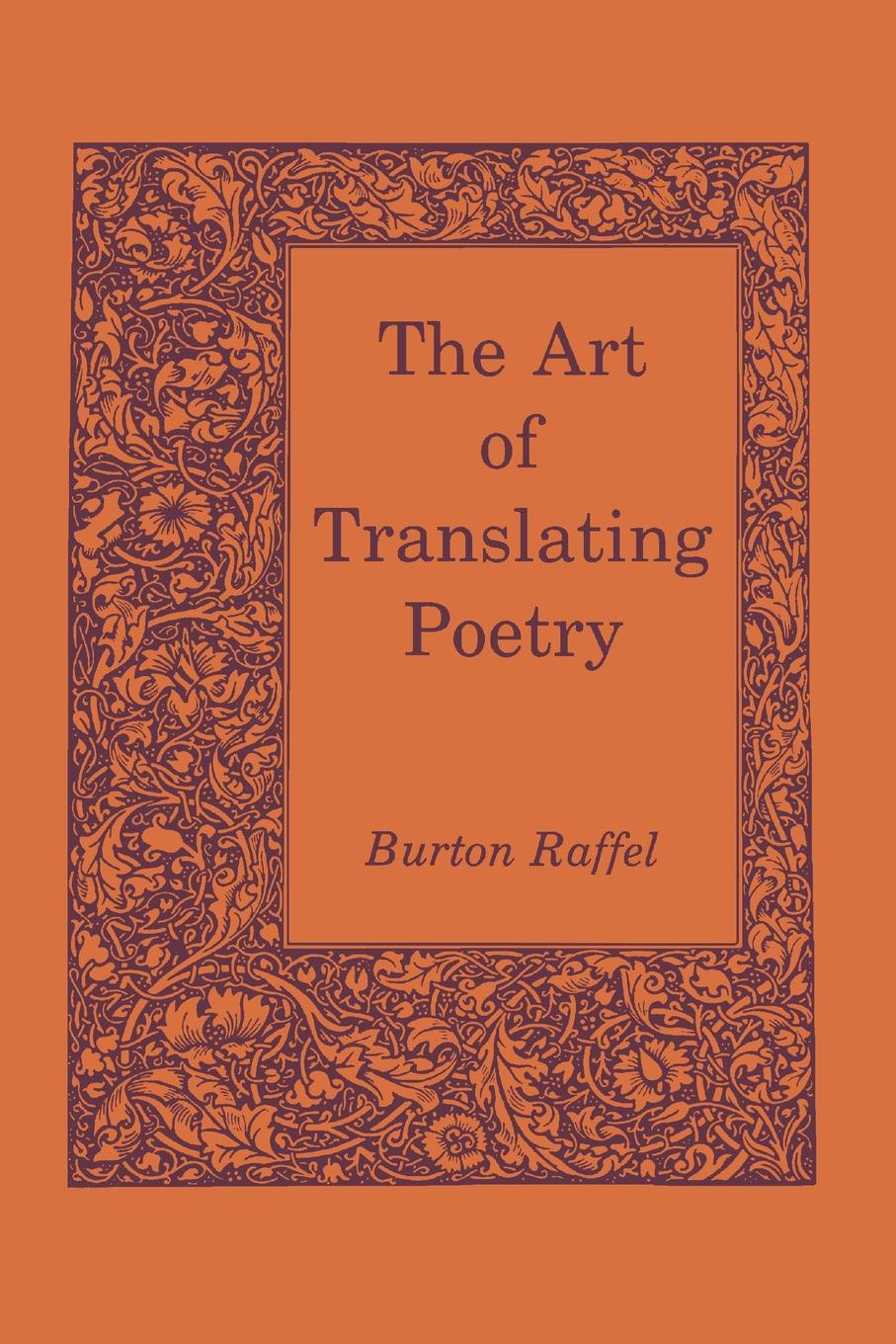 Burton Raffel The Art of Translating Poetry naghmeh jahansooz and reza kafipour content schema and translation