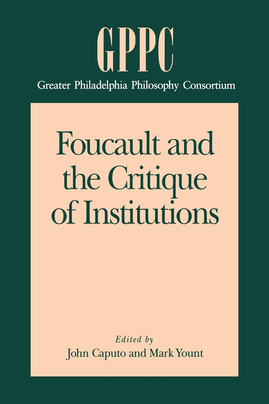 Foucault and the Critique of Institutions paul veyne foucault his thought his character