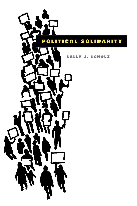 Sally J. Scholz Political Solidarity sally j scholz political solidarity