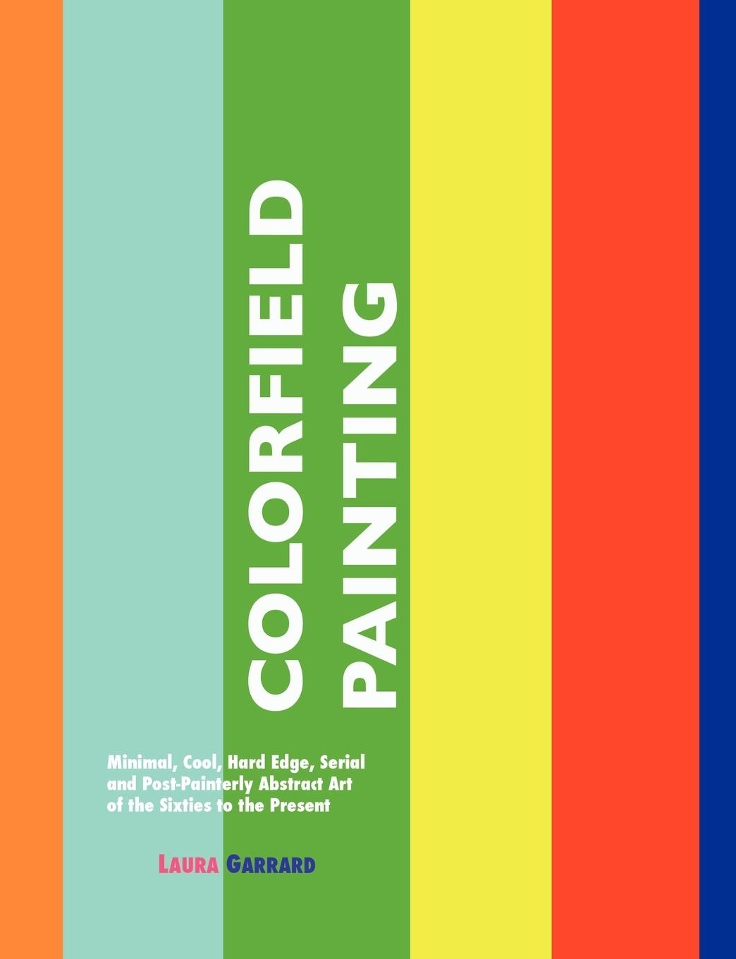 Laura Garrard Colorfield Painting. Minimal, Cool, Hard Edge, Serial and Post-Painterly Abstract Art of the Sixties to the Present oil painting floral wall art tapestry