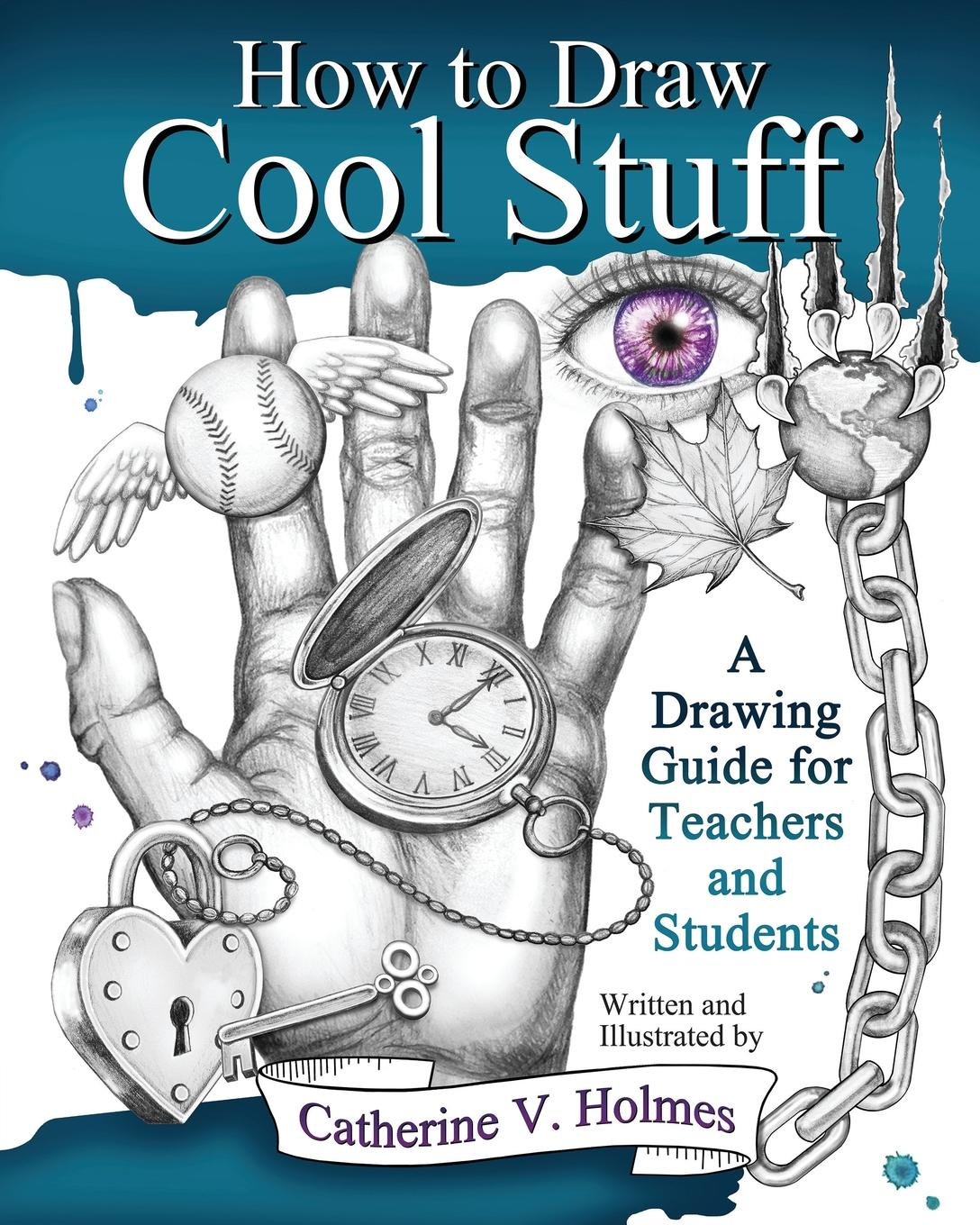 Catherine V Holmes How to Draw Cool Stuff how to draw early learning fun