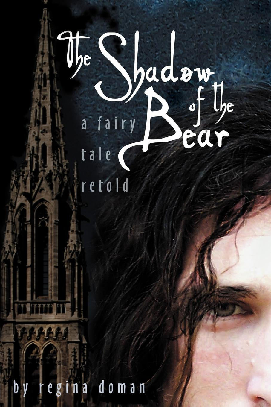 Regina Doman The Shadow of the Bear. A Fairy Tale Retold no man s lands