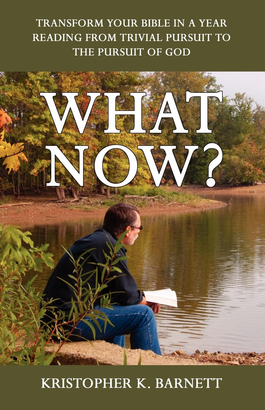 Kristopher K. Barnett What Now. jon gordon life word discover your one word to leave a legacy