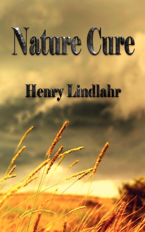 Henry Lindlahr Nature Cure - Henry Lindlahr nutshell