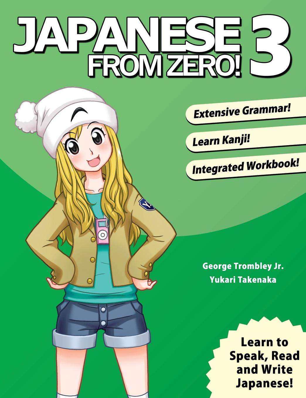 George Trombley, Yukari Takenaka Japanese From Zero. 3. Proven Techniques to Learn Japanese for Students and Professionals sachiko toyozato japanese for beginners learning conversational japanese second edition includes audio disc