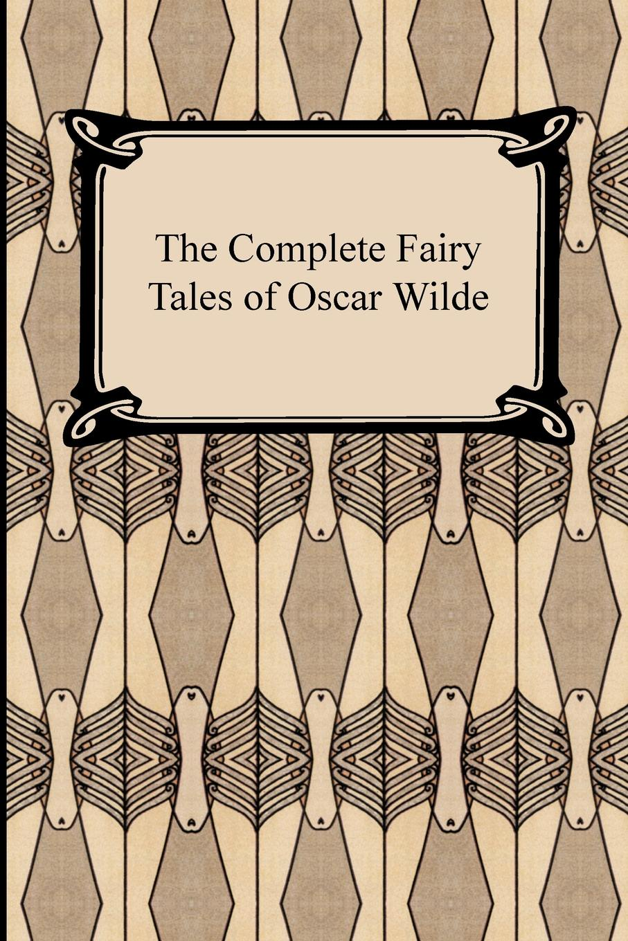 Oscar Wilde The Complete Fairy Tales of Oscar Wilde