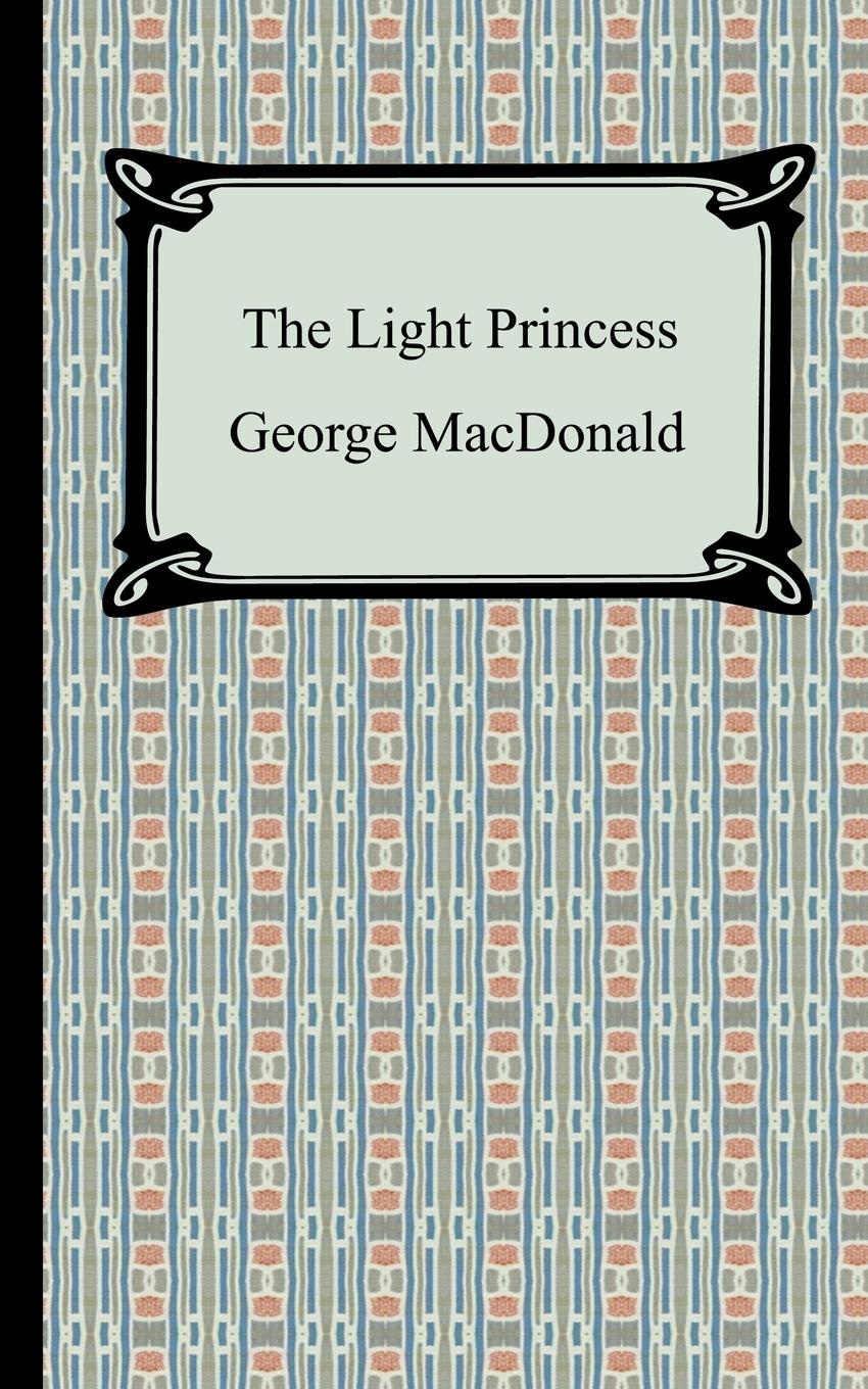 MacDonald George The Light Princess george macdonald a double story
