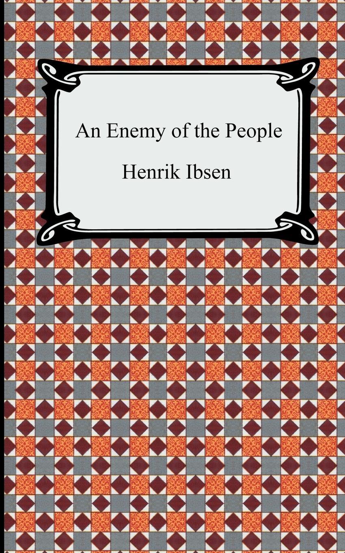 Henrik Johan Ibsen, R. Farquharson Sharp An Enemy of the People