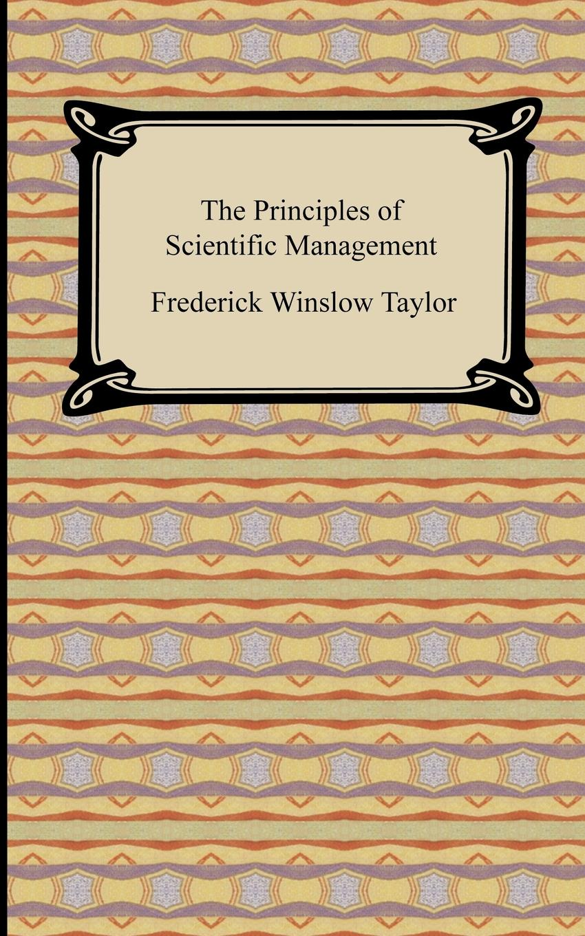 Frederick Winslow Taylor The Principles of Scientific Management marvin stephen dictionary of scientific principles