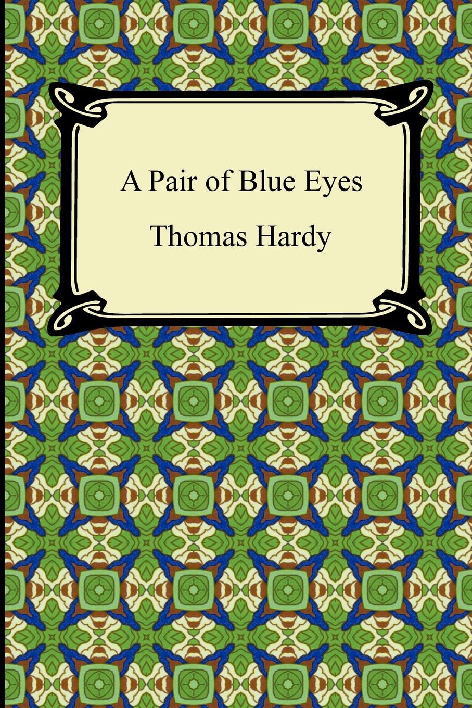 Thomas Defendant Hardy A Pair of Blue Eyes thomas hardy a pair of blue eyes