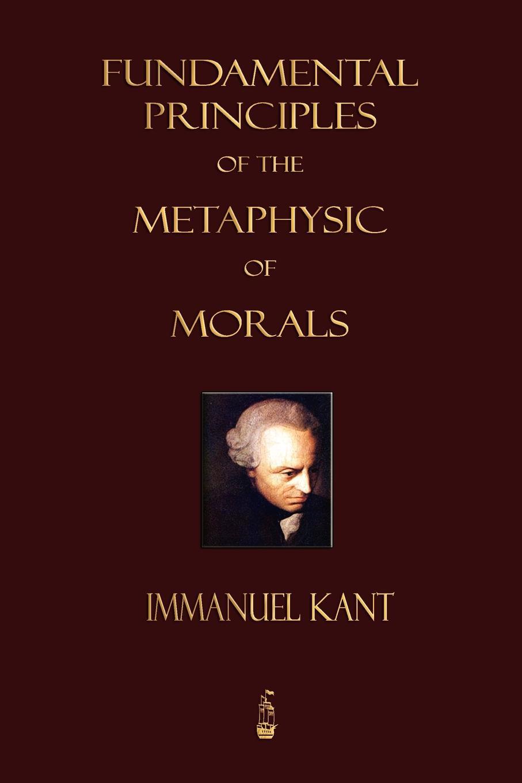 И. Кант, Immanuel Kant, Thomas Kingsmill Abbott Fundamental Principles of the Metaphysic of Morals immanuel kant thomas kingsmill abbott critique of practical reason
