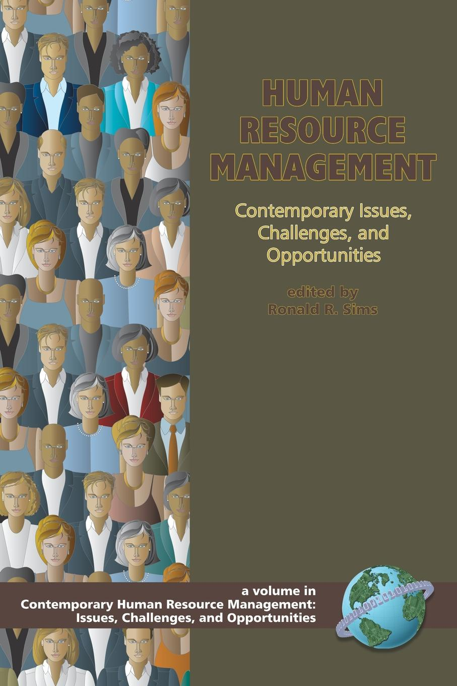 Human Resource Management. Contemporary Issues, Challenges, and Opportunities (PB) bevan s brinkley i bajorek z cooper c 21st century workforces and workplaces the challenges and opportunities for future work practices and labour markets