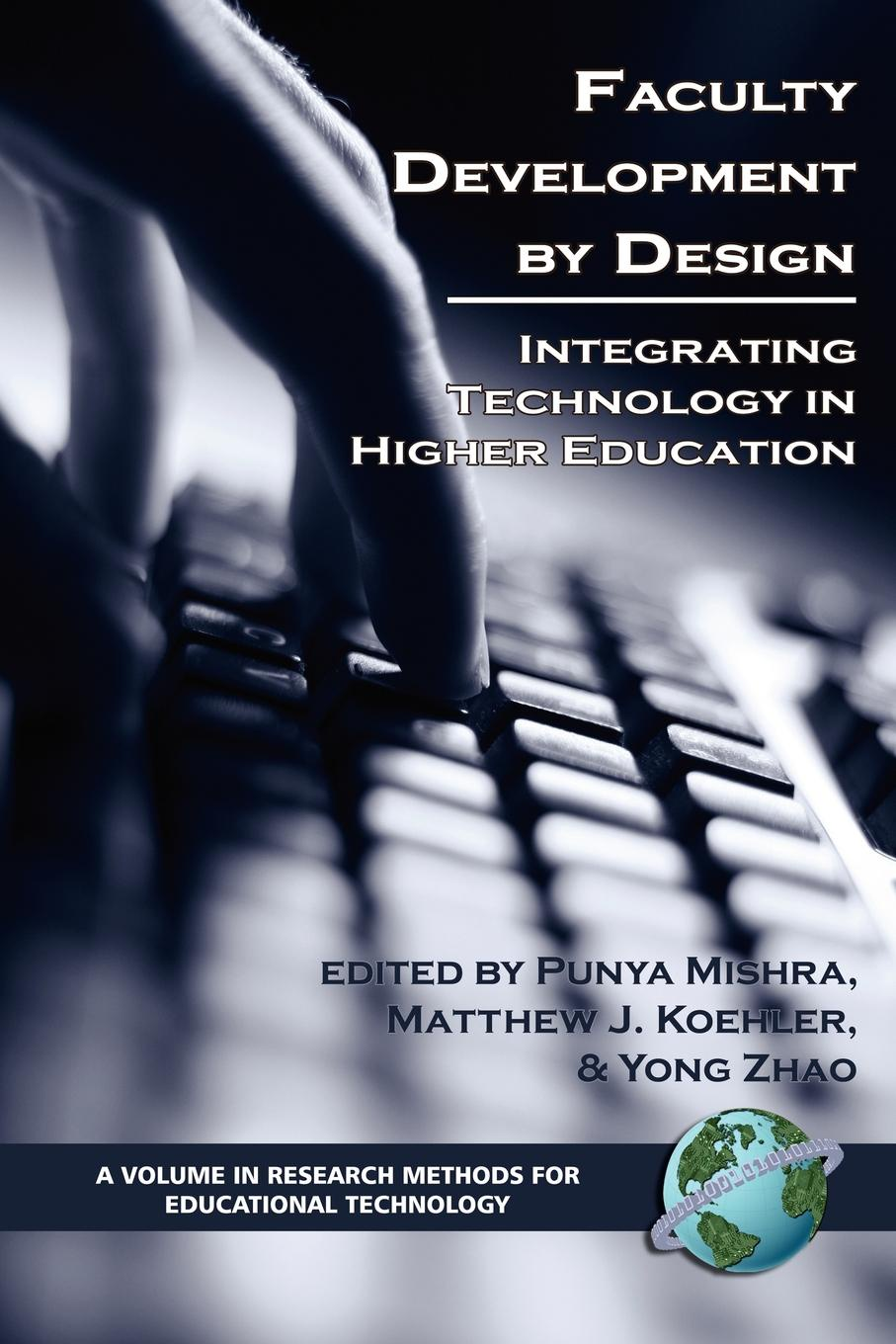 Faculty Development by Design. Integrating Technology in Higher Education (PB) cross national information and communication technology policies and practices in education revised second edition pb