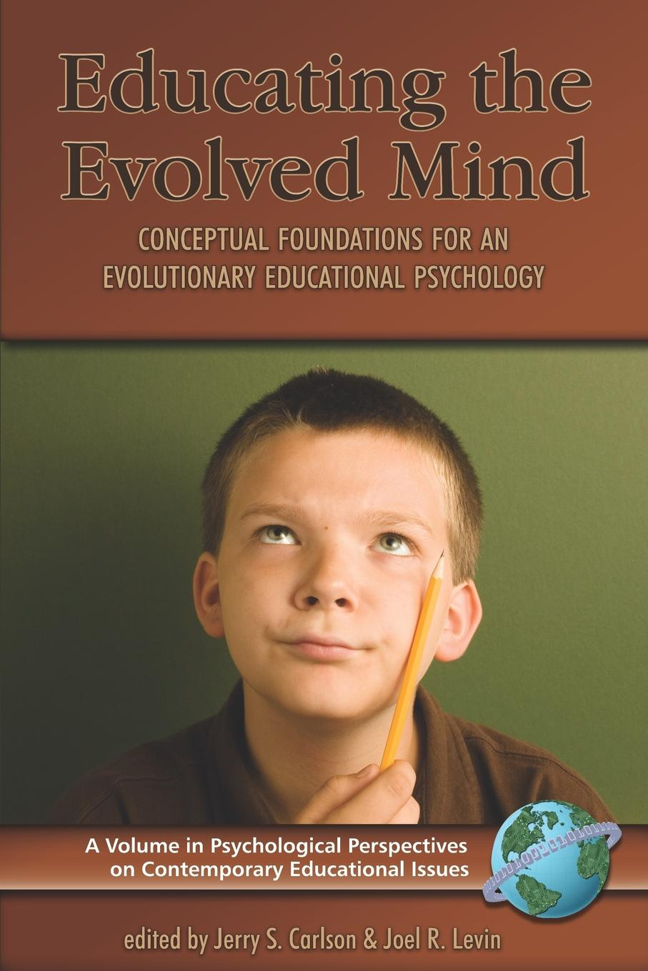 Educating the Evolved Mind. Conceptual Foundations for an Evolutionary Educational Psychology (PB)