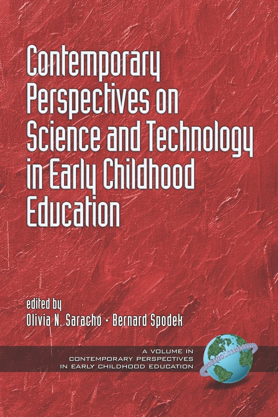 Contemporary Perspectives on Science and Technology in Early Childhood Education (PB) contemporary perspectives on science and technology in early childhood education pb