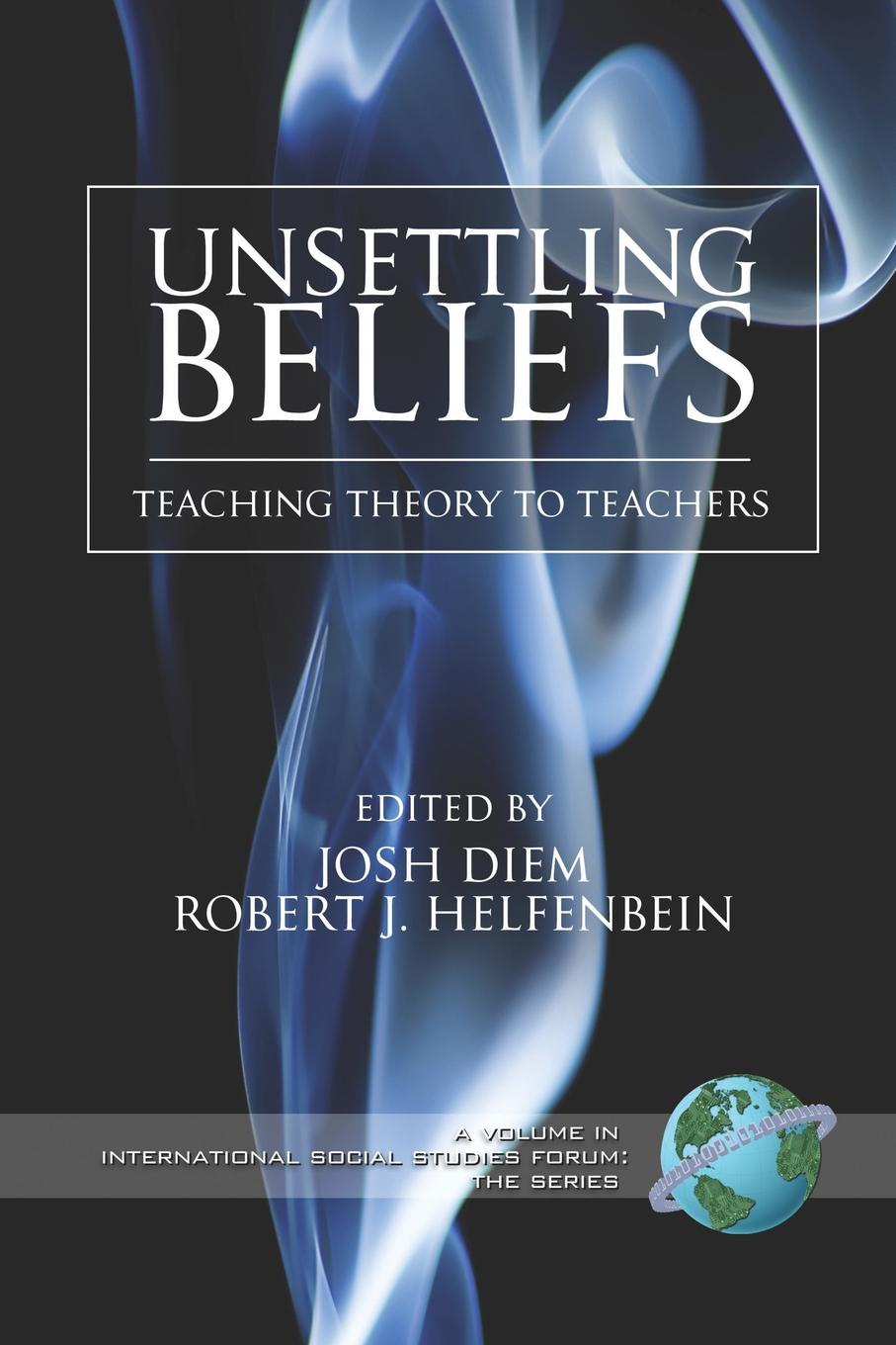 Unsettling Beliefs. Teaching Theory to Teachers (PB) mohamed mbarouk suleiman teachers experiences of teaching science with limited laboratory resources