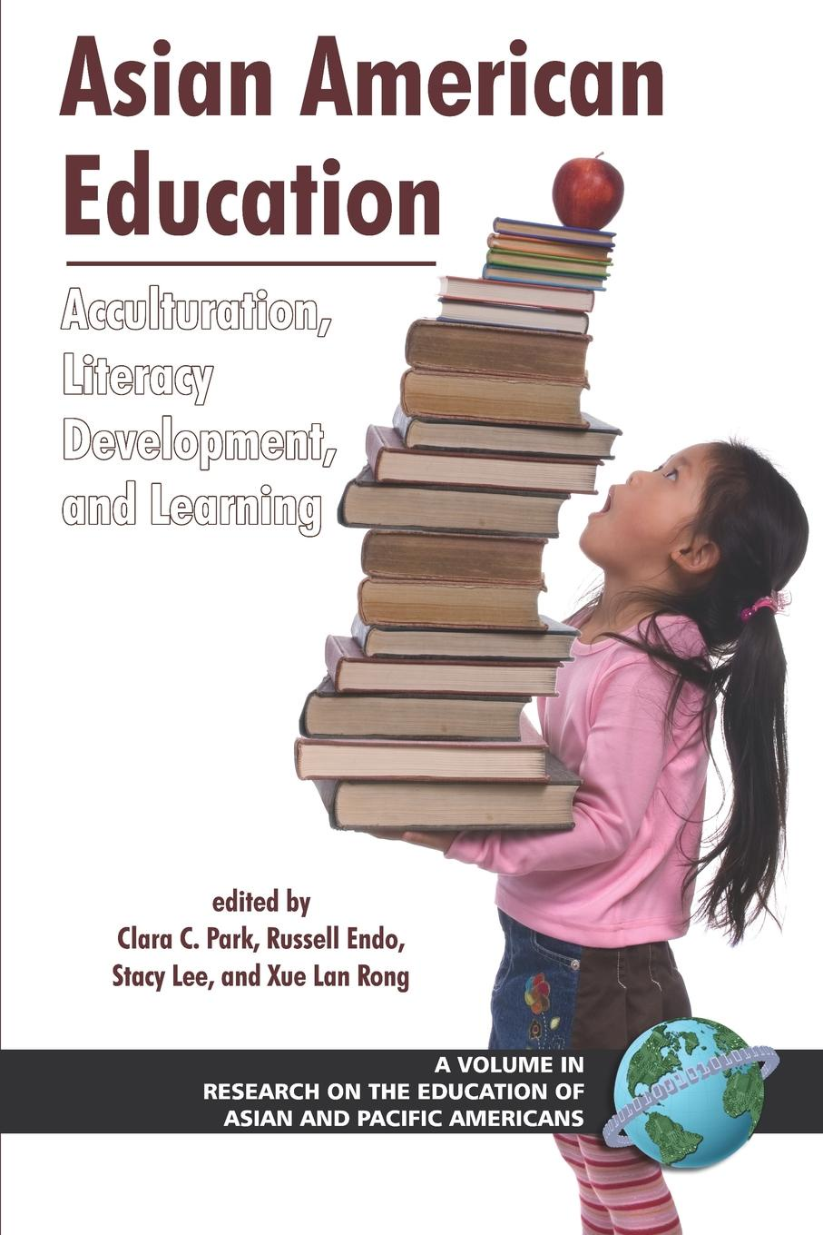 Фото - Asian American Education. Acculturation, Literacy Development, and Learning (PB) educating asian americans achievement schooling and identities
