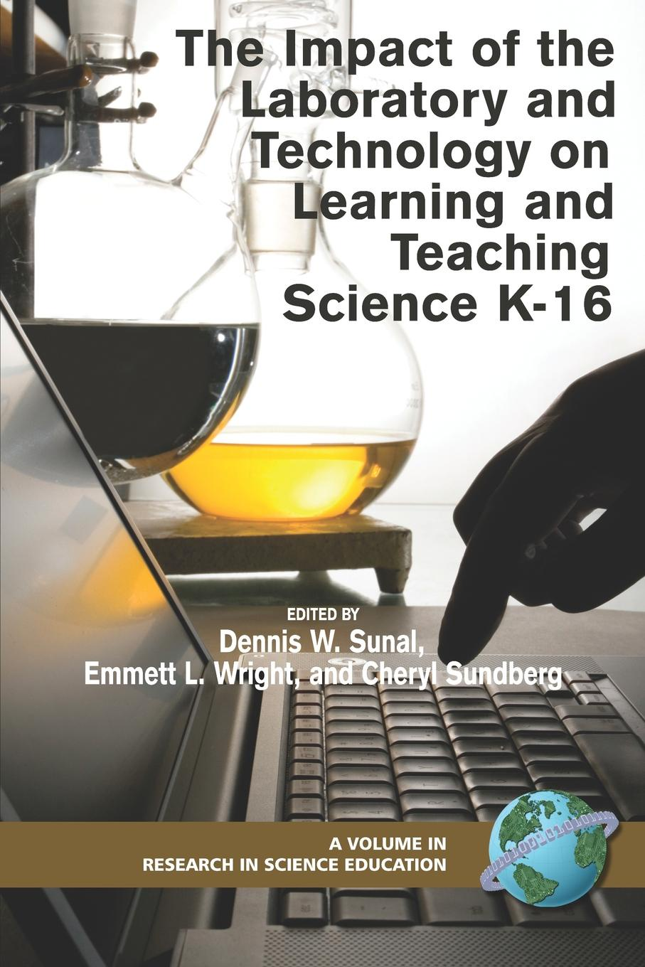 The Impact of the Laboratory and Technology on Learning and Teaching Science K-16 (PB)