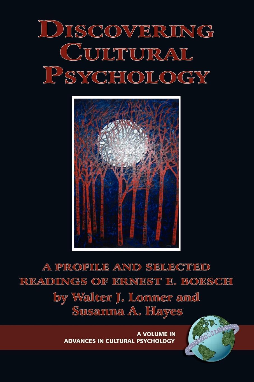 Ernst Eduard Boesch Discovering Cultural Psychology. A Profile and Selected Readings of Ernest E. Boesch (PB) gurnek bains cultural dna the psychology of globalization
